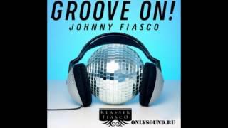 Johnny Fiasco - Groove on (KiNK