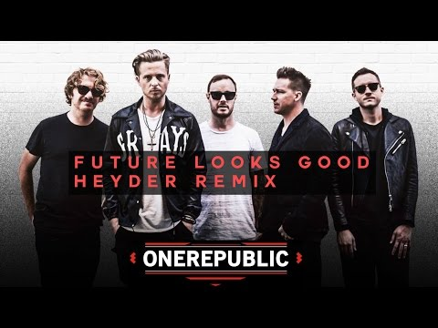 One Republic - Future Looks Good (Heyder Remix)