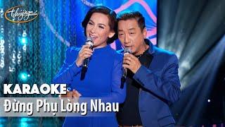 Karaoke | Đừng Phụ Lòng Nhau (Phi Nhung & Trường Vũ)