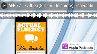 What's the point of Esperanto with EvilDea – Richard Delamore (PODCAST)