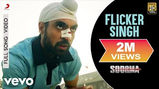 Flicker Singh - Extended Cut| Soorma | Diljit | Taapsee | Shankar Ehsaan Loy