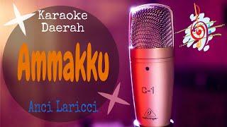 Karaoke Ammakku - Anci Laricci (Karaoke Makassar Lirik Tanpa Vocal)