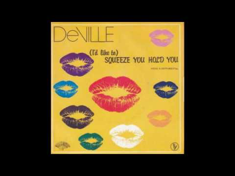 DeVille - (I'd Like To) Squeeze You Hold You (1983)