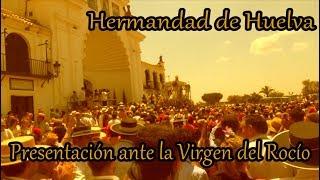 Presentacion de la Hdad de Huelva Ante la Virgen del Rocío 2018 (Hollywood Huelva)
