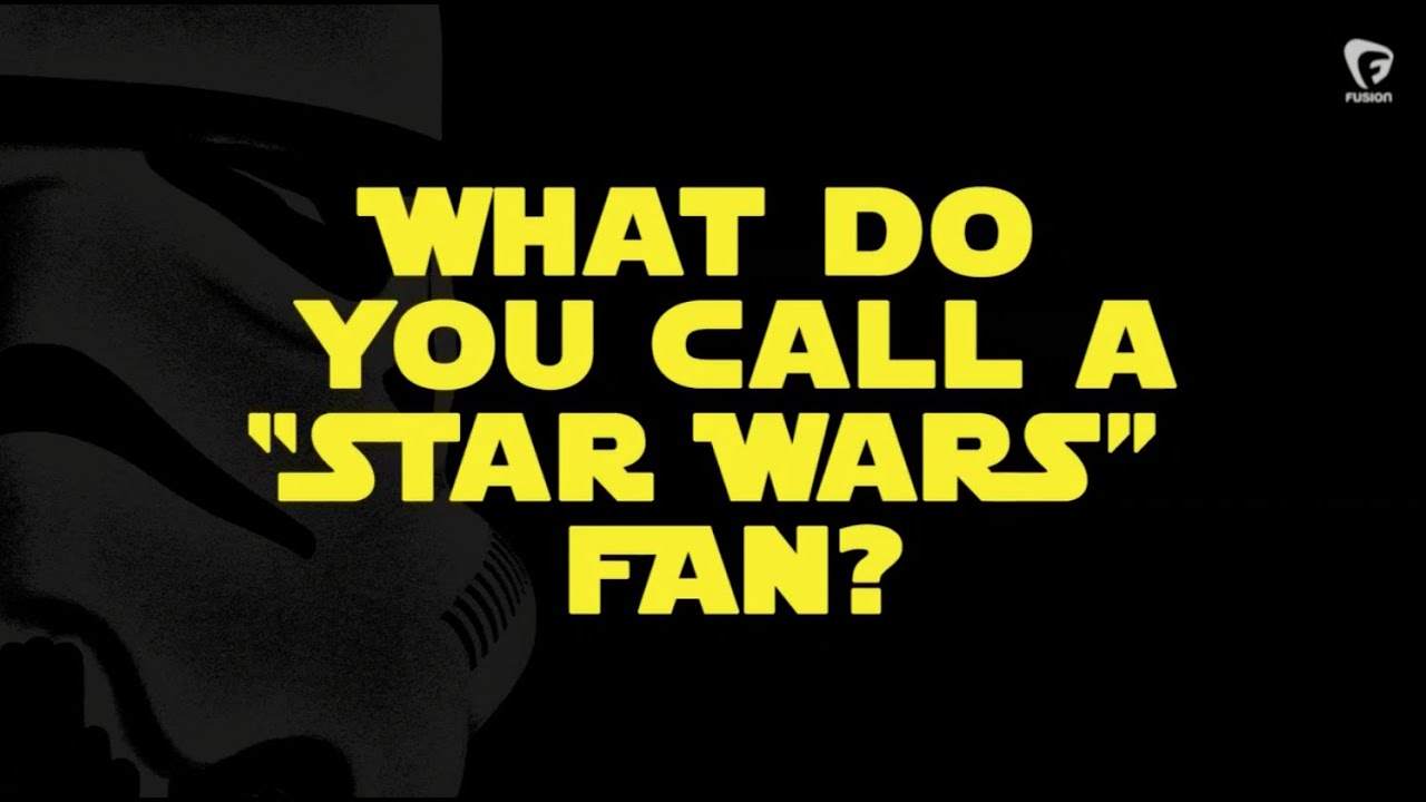 what do you call a star wars fan youtube. Black Bedroom Furniture Sets. Home Design Ideas