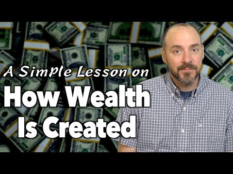 How Wealth Is Created