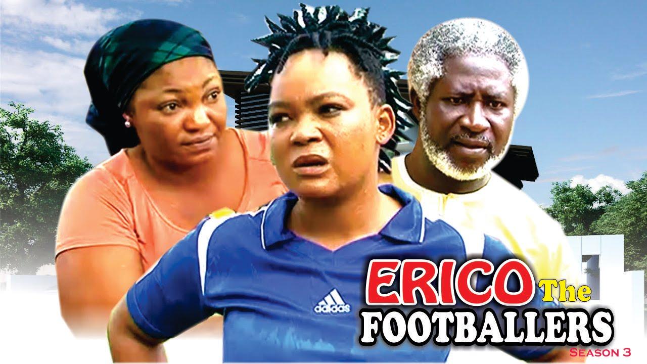 Download Erico The Footballer Season 3  - 2016 latest Nigerian Nollywood Movie