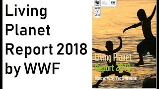 Living Planet Report 2018 by World Wildlife Fund, 60% of animal populations wiped out since 1970
