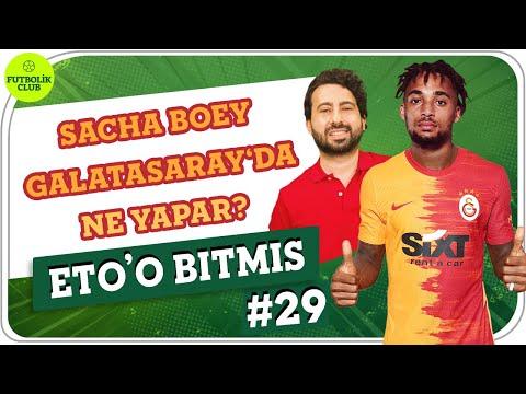 Sacha Boey, Galatasaray'da Ne Yapar?   Mustafa Demirtaş   Eto'o Bitmiş #29