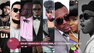 2016 Bet Awards Best International Act: Africa Nominees Unveiled - EL Now