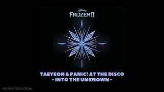 "Taeyeon & Panic! At The Disco - Into The Unknown (From ""Frozen 2"")"