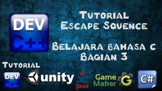 3 Tutorial Escape Squence Bahasa C bagian 3 - Belajar Bahasa C menggunakan Dev-C++