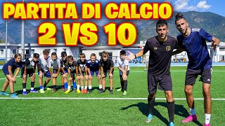 ⚽ 2 vs 10! PARTITA DI CALCIO EPICA! FOOTBALL CHALLENGE