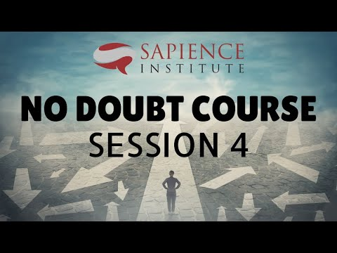 No Doubt Course (Session 4): 10 strategies on how to deal with your and other people's doubts
