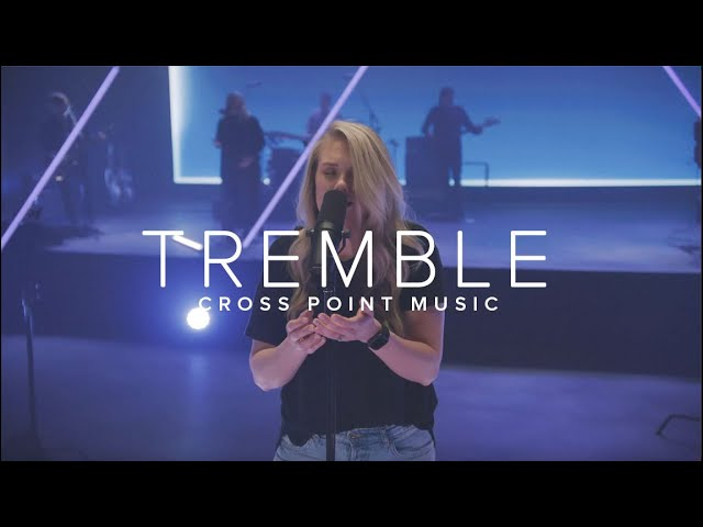 "Cross Point Music | ""TREMBLE"" feat. Mary Beth Sudduth"