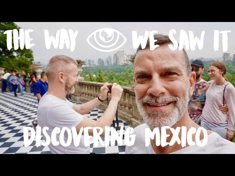 Discovering Mexico City / Mexico Vlog #113 / The Way We Saw It
