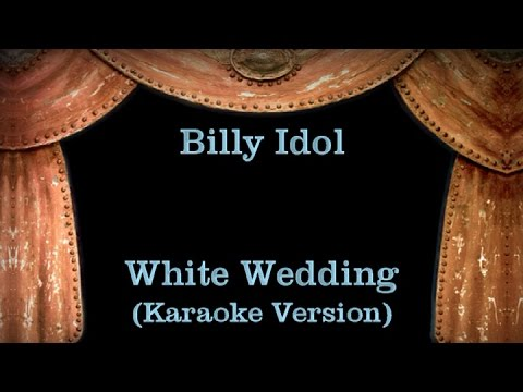 Billy Idol - White Wedding - Lyrics (Karaoke Version)