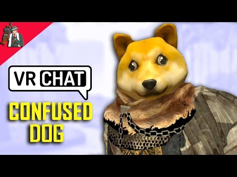 VRChat ] THE CONFUSED DOG IN VR ( Virtual Reality ) – Tech