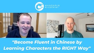 Become Fluent in Chinese by Learning Characters the RIGHT Way
