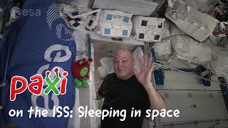 Paxi on the ISS: Sleeping in space