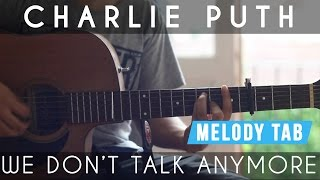 We Don't Talk Anymore - Charlie Puth Guitar Lesson (Tutorial) Melody Tabs included