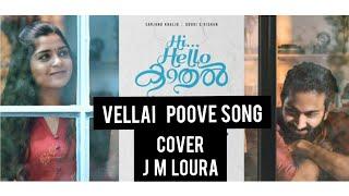 Hi hello kaadhal- vellai poove song - cover by j m loura