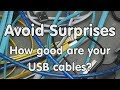 #177 Avoid Surprises: How good are USB cables and how can you test yours?