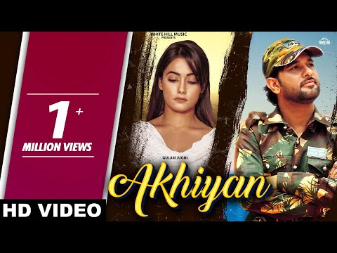 Akhiyan (Full Song) | Gulam Jugni | New Sad Song 2019 | White Hill Music