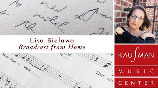 Lisa Bielawa's Broadcast from Home - Part 2 - August 21, 2020 at 2pm