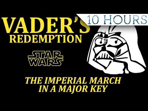 Vader's Redemption: The Imperial March in a Major Key 10 HOURS