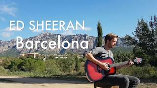 Ed Sheeran Barcelona Guitar Tutorial [from Barcelona!]