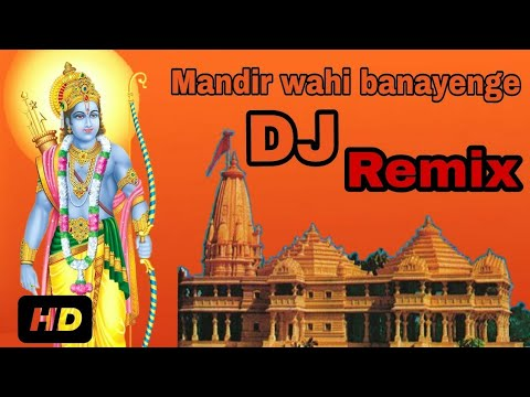 Ramlala Hum Mandir Wahi Banayenge Dj Remix Official Video