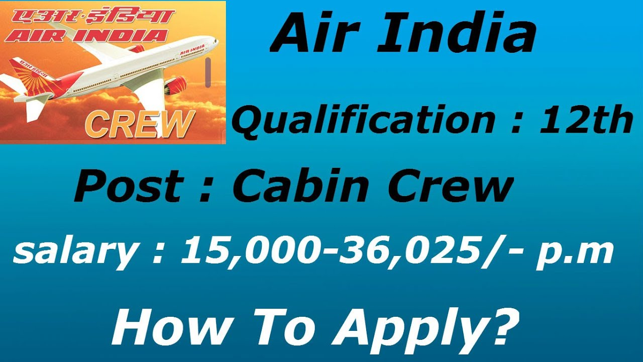 air india recruitment for cabin crew vacancies - youtube