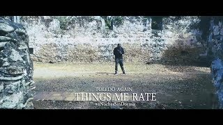 Toledo - Things Me Rate (Official Video) #4NochesSinDormir