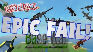 ROBLOX: Base Wars - EPIC FAIL!!!