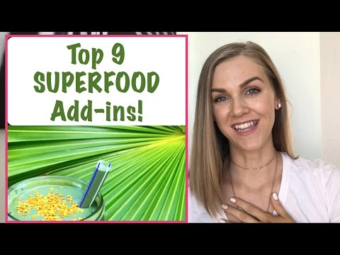 Top 9 SUPERFOOD Add-ins!