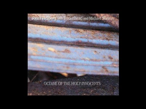 Buckethead, Jonas Hellborg And Michael Shrieve - Octave Of The Holy Innocents