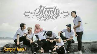 Slowly Project - Sampai Nanti | Reggae Ska