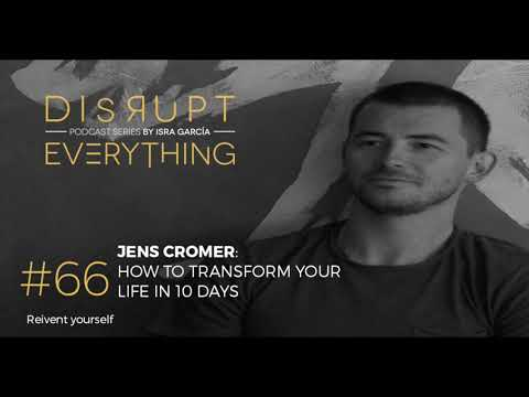 JENS CROMER: HOW TO TRANSFORM YOUR LIFE; AYAHUASCA, THE JOURNEY || Disrupt Everything Podcast #66