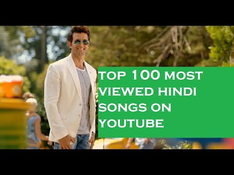 Top 100 most viewed bollywood hindi indian songs on youtube (September 2017)
