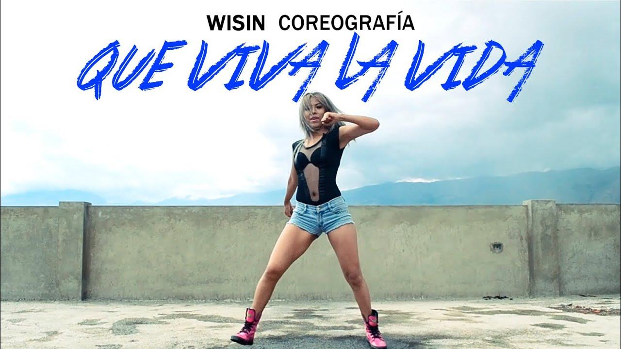 Wisin - Que viva la vida (Coreografía)