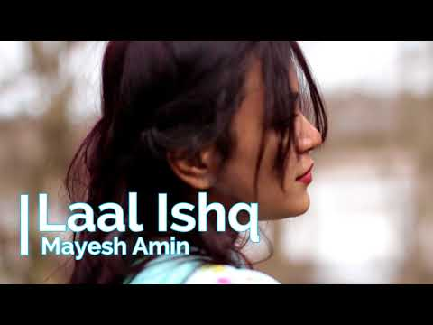 Laal Ishq | Female Version | Cover by Mayesha Amin