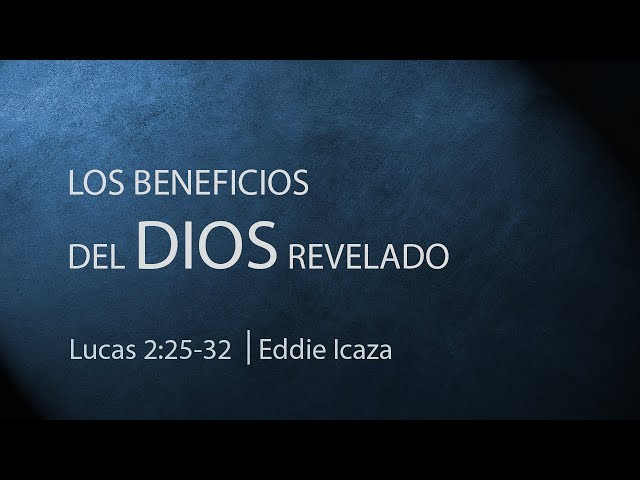 Los Beneficios del Dios Revelado - Eddie Icaza