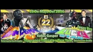 OTRA VEZ FALLE SONIDO FANTASMA TEPEYANCO TLAXCALA ANV.VATOS GASPER 16-05-16