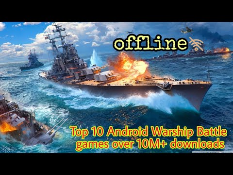 Top 10 Battle Ship Games For Android [10M+ Downloads] By Games Junction