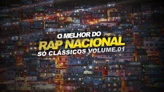 O Melhor do Rap Nacional - Só Clássicos Volume. 01