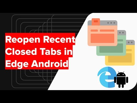 How to Reopen the recent closed tabs Edge Android?