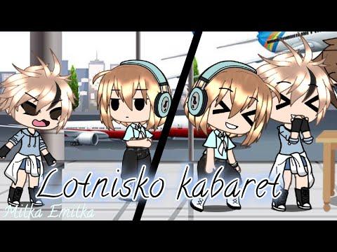 Lotnisko Kabaret (Gacha Life) (Oryginał By : Clovee TV)