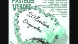 LOS  PASTELES  VERDES   MIX  ROMANTICAS   EN  ESPAÑOL  2010