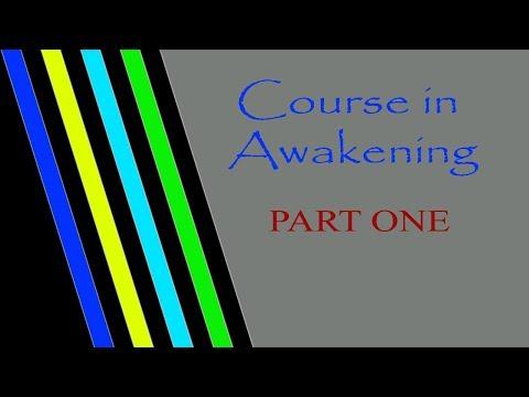 Awaken Consciousness Course Part One